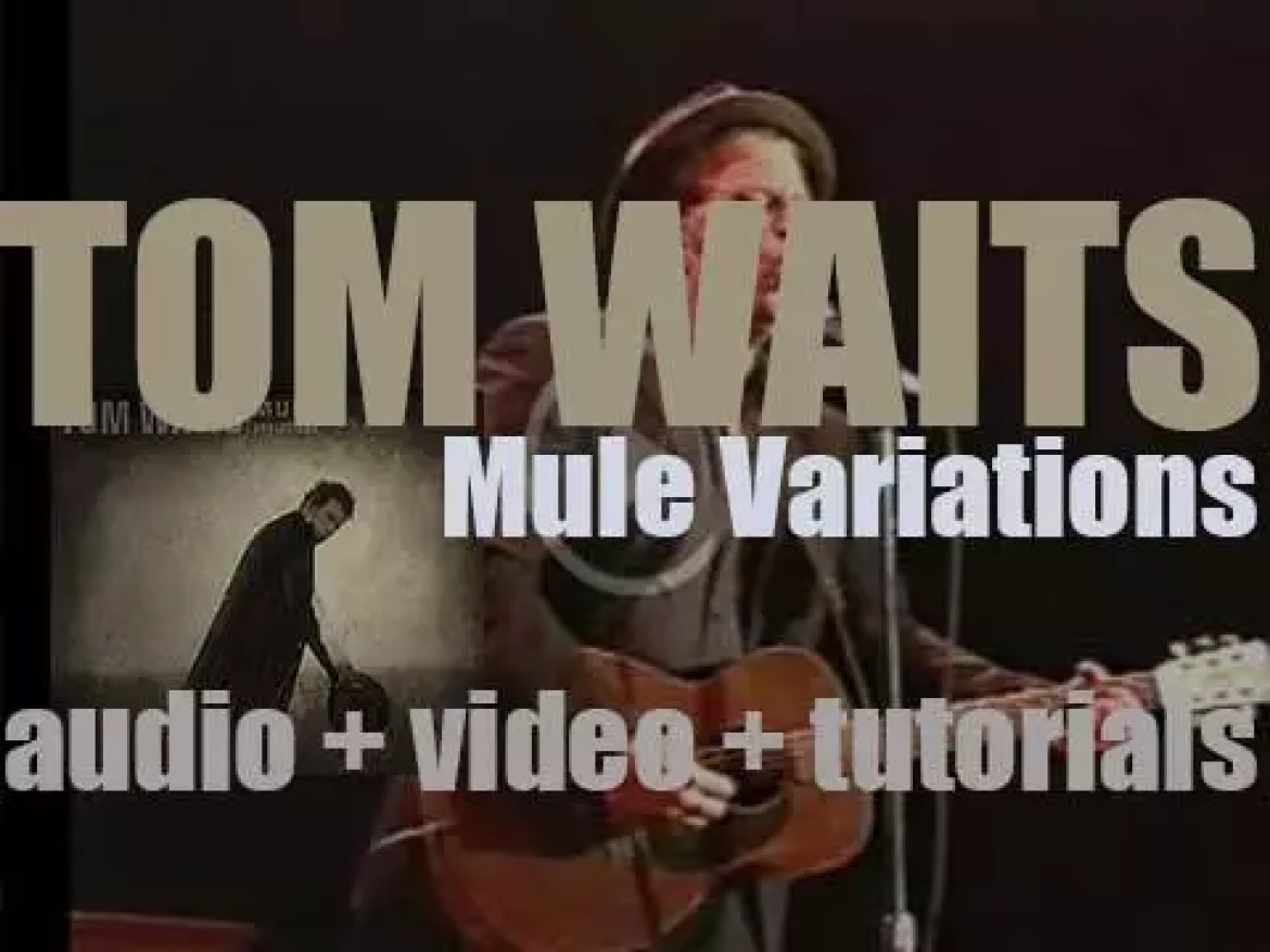 Anti release the first Tom Waits in six years : 'Mule Variations' (1999)