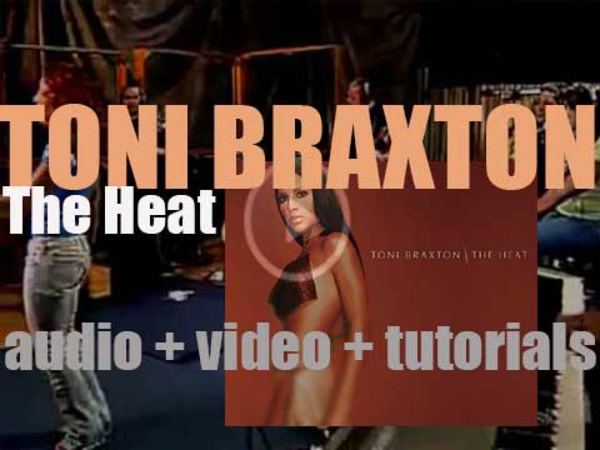 Toni Braxton releases 'The Heat' featuring 'He Wasn't Man Enough' and 'Spanish Guitar' (2000)