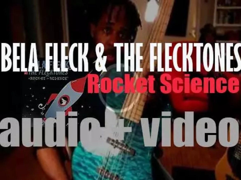 Béla Fleck & the Flecktones release 'Rocket Science,' their tenth album (2011)