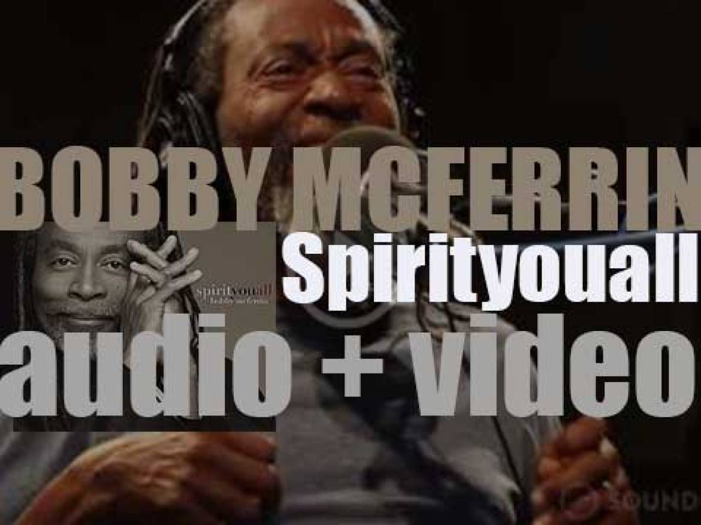 Bobby McFerrin releases 'Spirityouall,' his twenty-third album (2013)