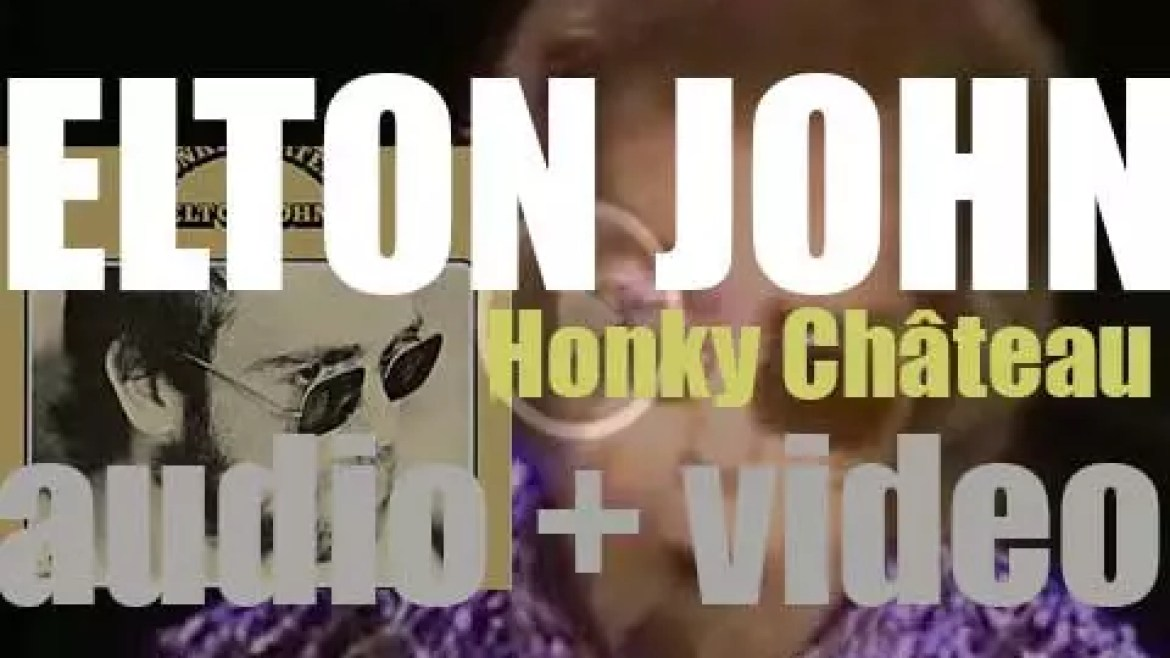 Elton John releases 'Honky Château' featuring 'Rocket Man' and 'Honky Cat' (1972)