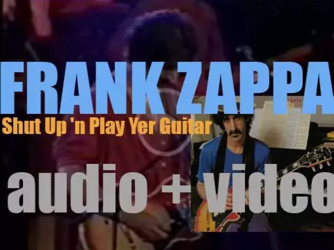Frank Zappa releases three albums combined in one : 'Shut Up 'n Play Yer Guitar' (1981)