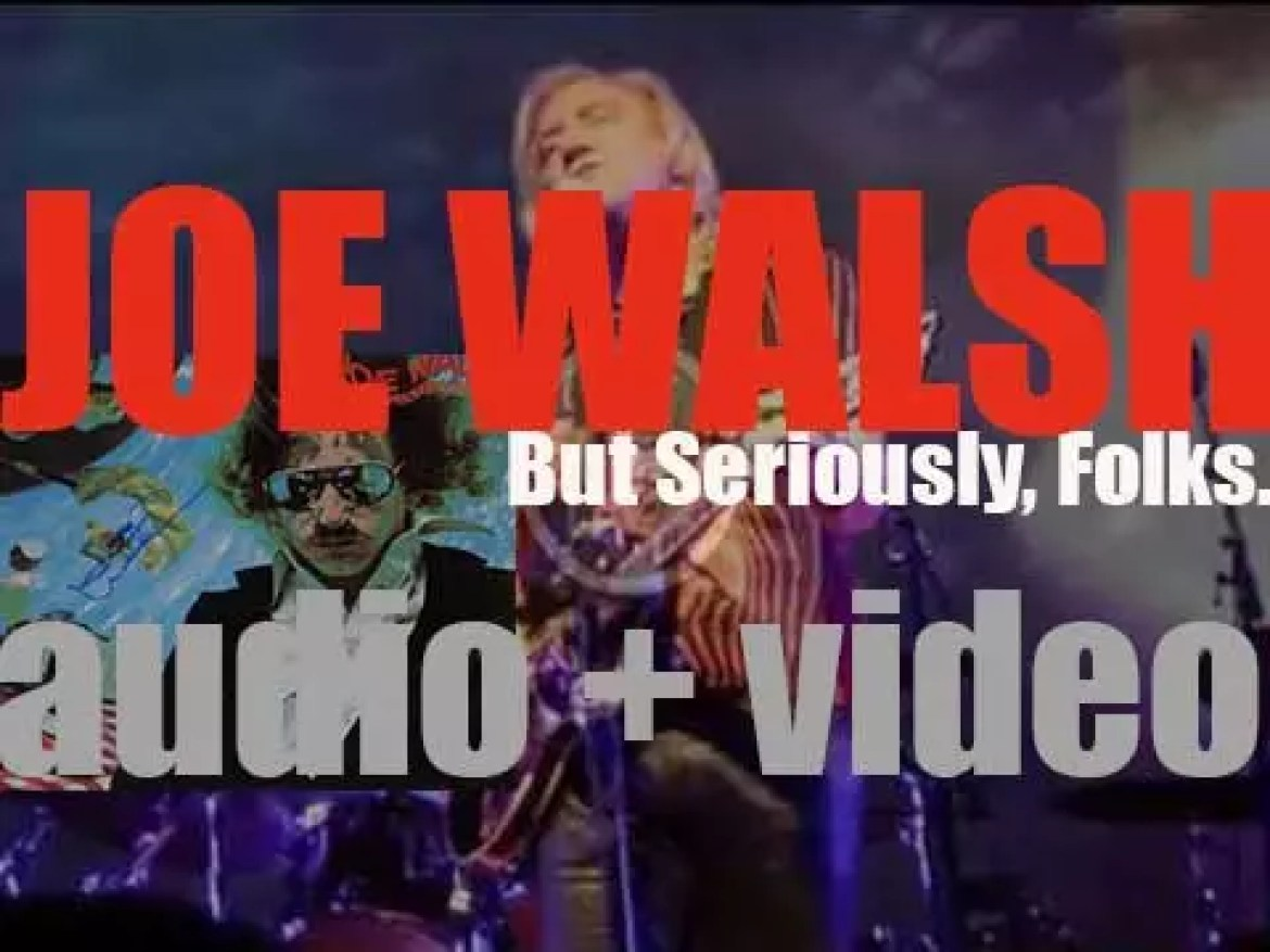 Joe Walsh releases 'But Seriously, Folks…' recorded with the other four members of Eagles (1978)