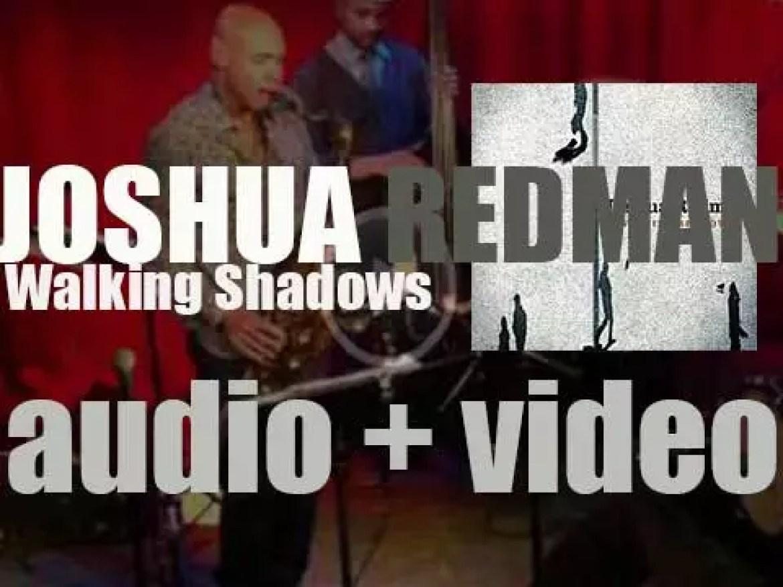 Nonesuch publish Joshua Redman's fourteenth album : 'Walking Shadows' (2013)