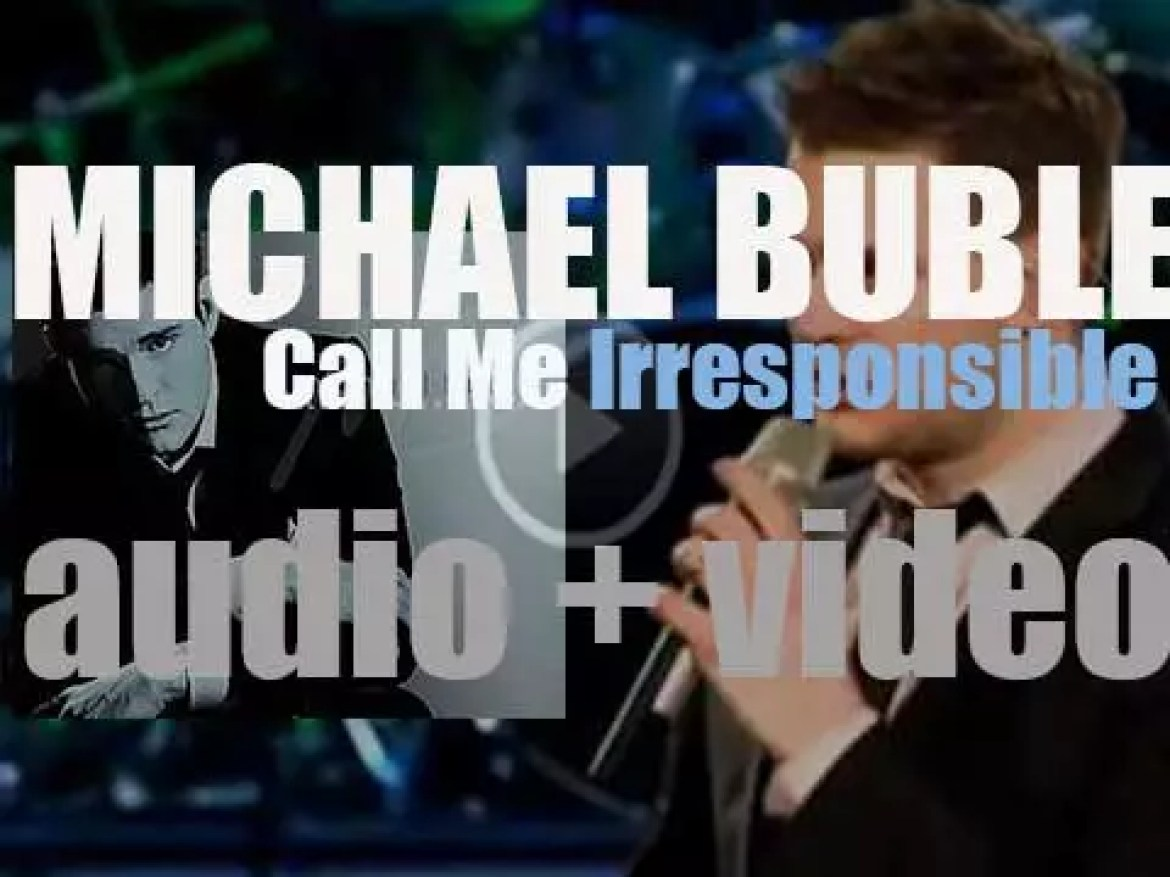 Michael Bublé releases 'Call Me Irresponsible,' his fifth album (2007)