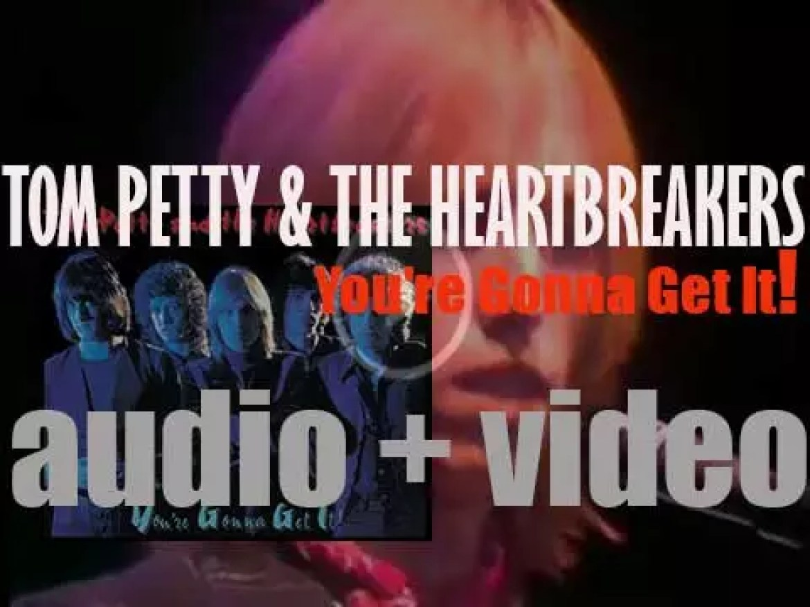Tom Petty and the Heartbreakers release their second album : 'You're Gonna Get It!' (1978)