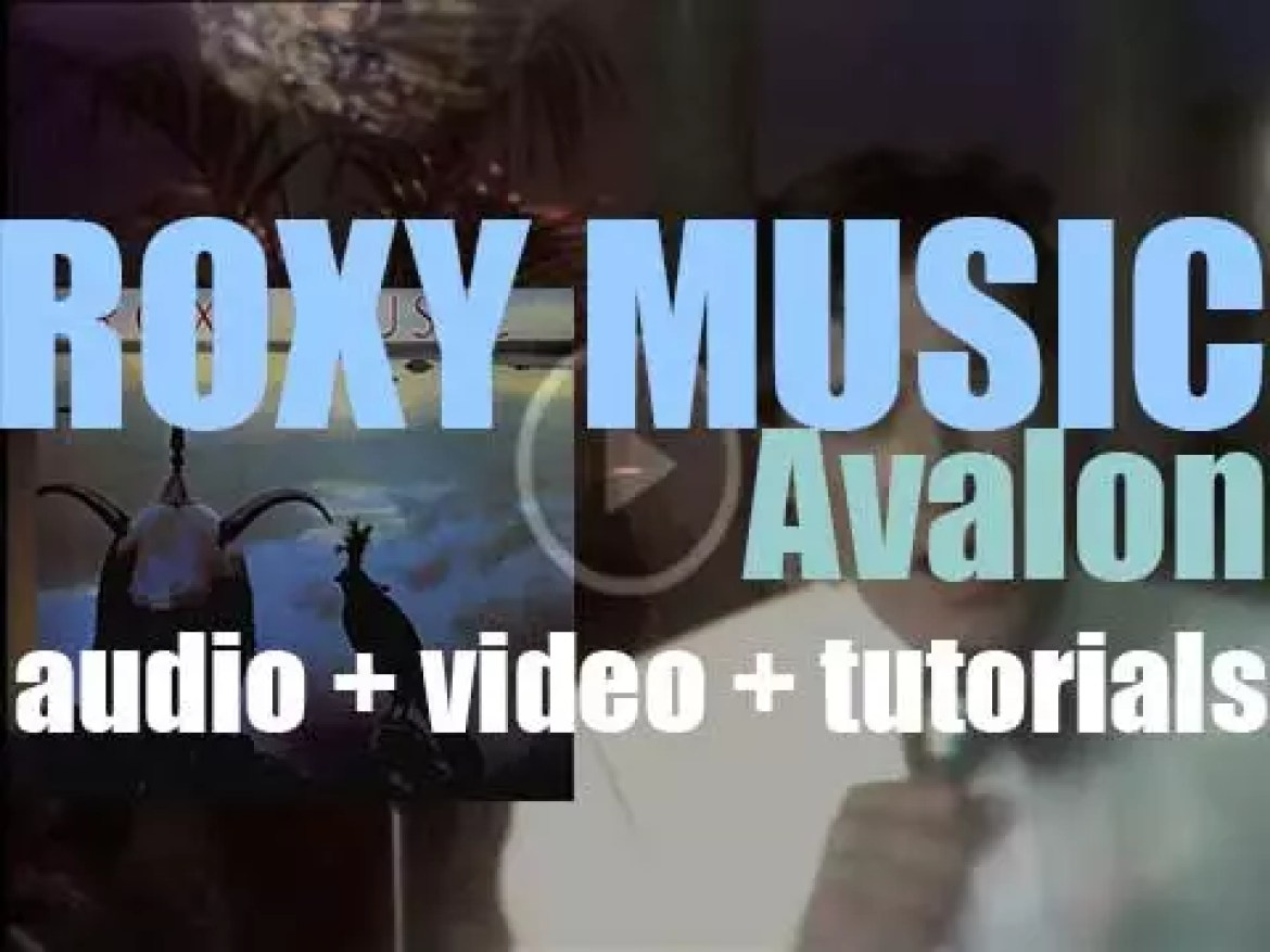 Roxy Music release their eighth and final album : 'Avalon' featuring 'More Than This' (1982)