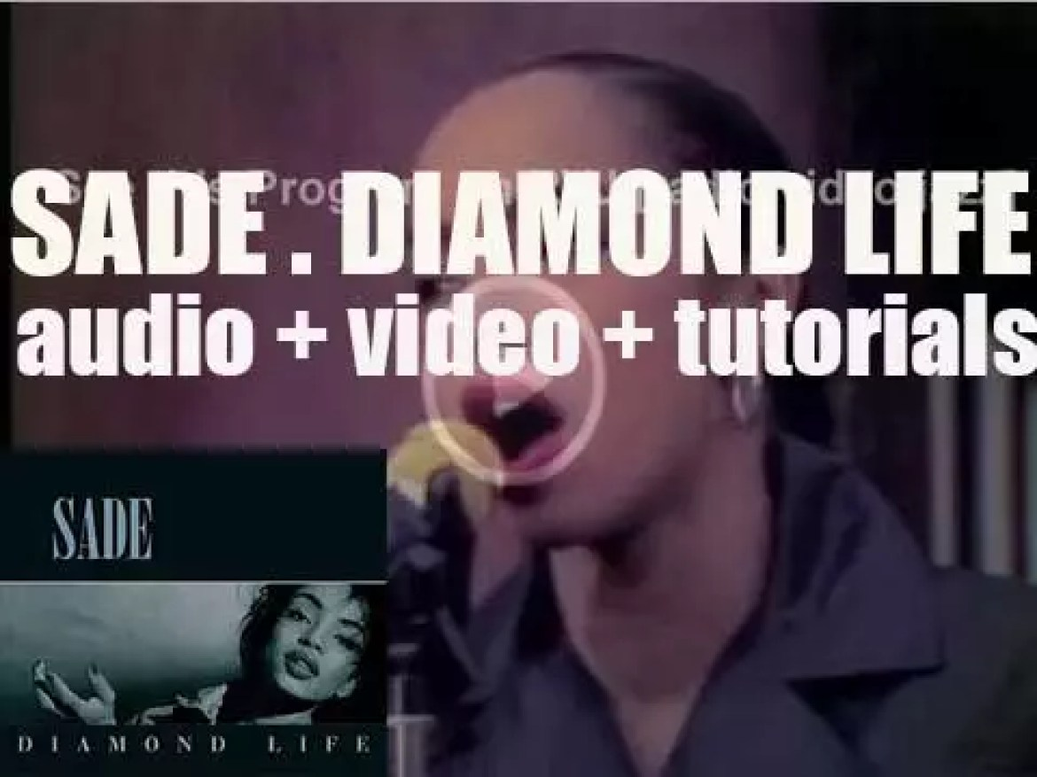 Epic publish Sade's 'Diamond Life,' their debut album featuring 'Smooth Operator,' 'Hang On to Your Love' and 'Your Love Is King' (1984)