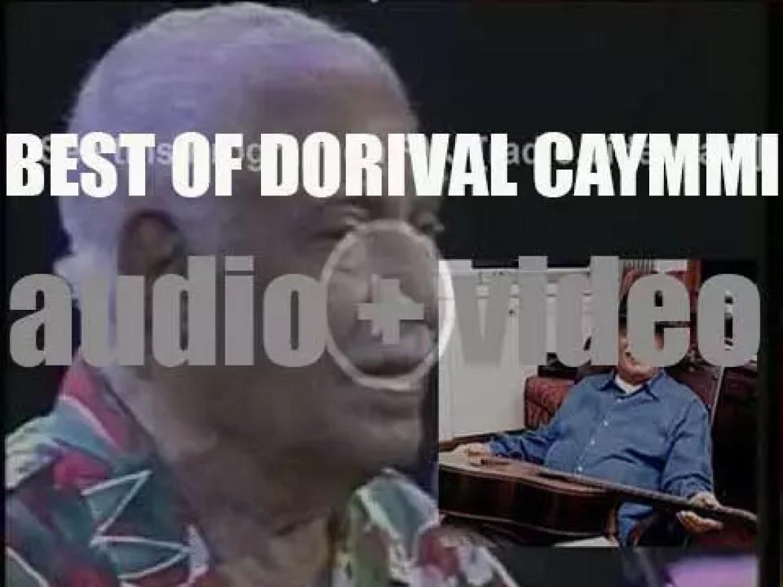 We remember Dorival Caymmi. 'Dorival De Bahia'