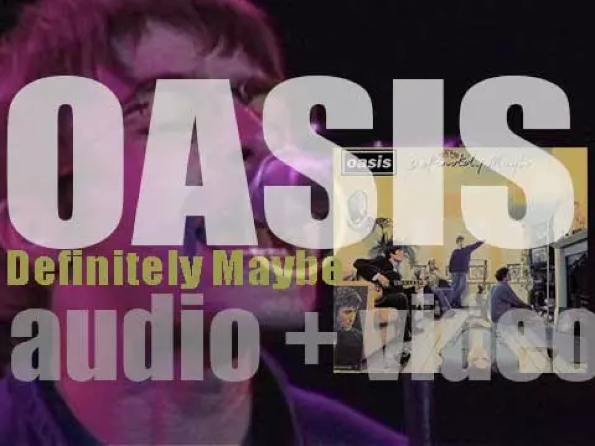 Creation Records release Oasis' debut album : 'Definitely Maybe' featuring 'Live Forever' (1994)