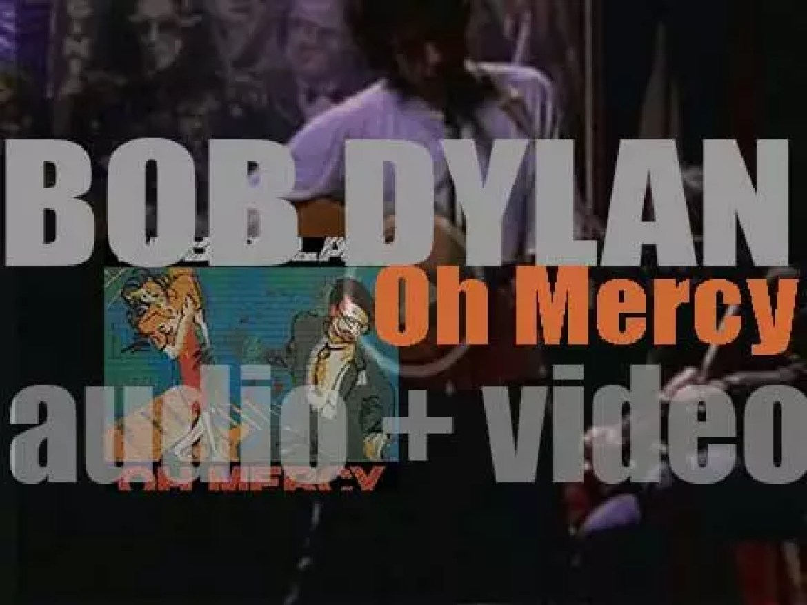 Bob Dylan releases his twenty-sixth album produced by Daniel Lanois : 'Oh Mercy' (1989)