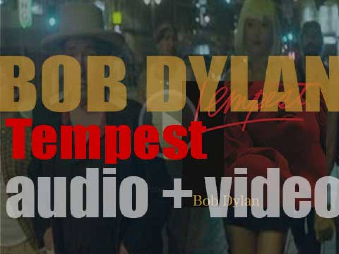 Columbia publish Bob Dylan's thirty-fifth album : 'Tempest' featuring 'Duquesne Whistle' (2012)