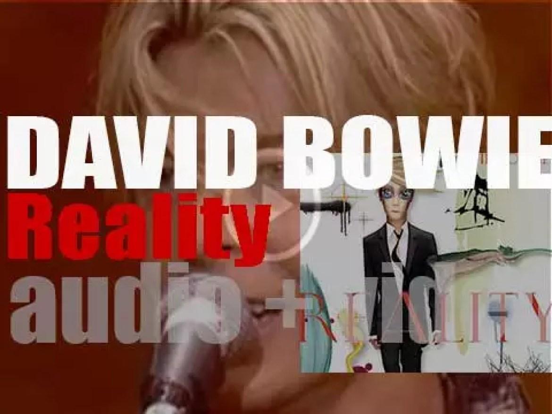 David Bowie releases his twenty-third album : 'Reality' (2003)