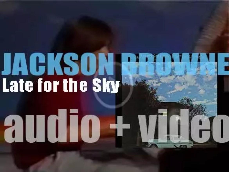 Asylum publish Jackson Browne's third album : 'Late for the Sky' (1974)