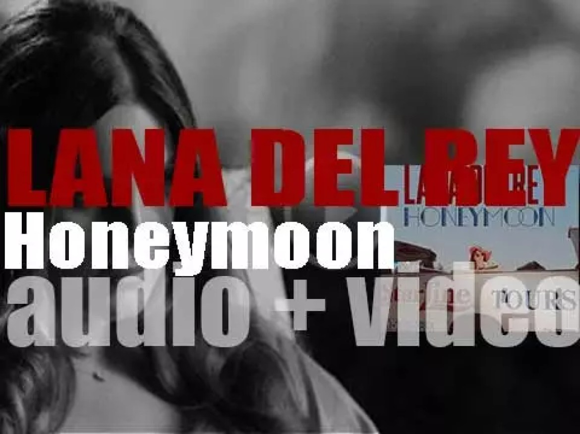 Lana Del Rey releases her fourth album : 'Honeymoon' featuring 'High by the Beach'