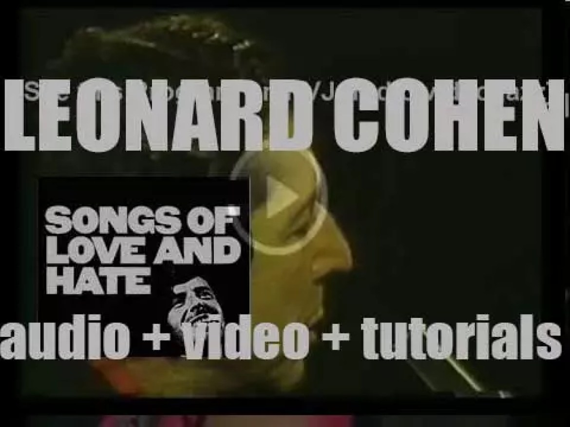 Leonard Cohen records  'Songs of Love and Hate' featuring 'Avalanche,' 'Famous Blue Raincoat' and 'Joan of Arc' (1970)