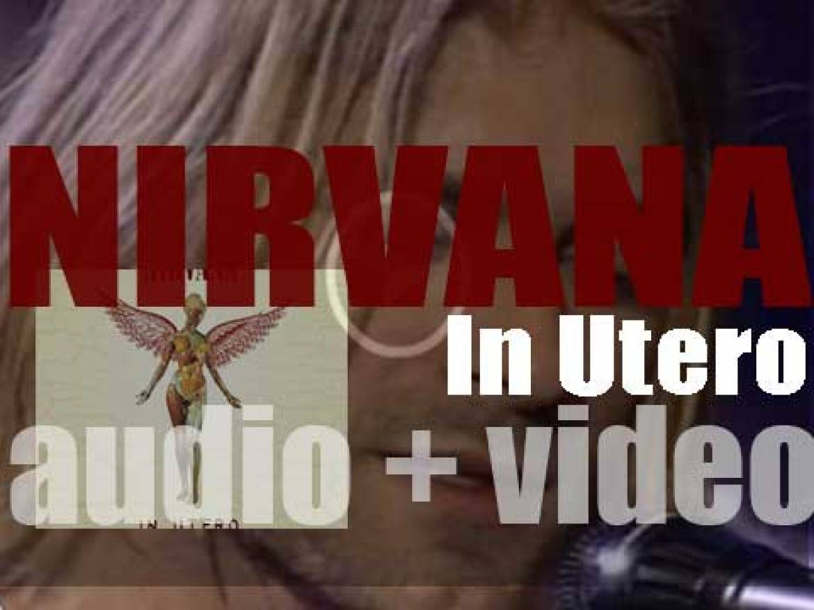 Nirvana release their third and final album 'In Utero' featuring 'All Apologies' (1993)