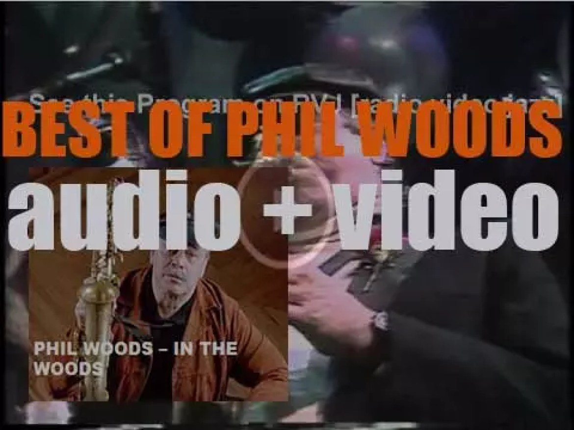 We remember Phil Woods. 'In The Woods'