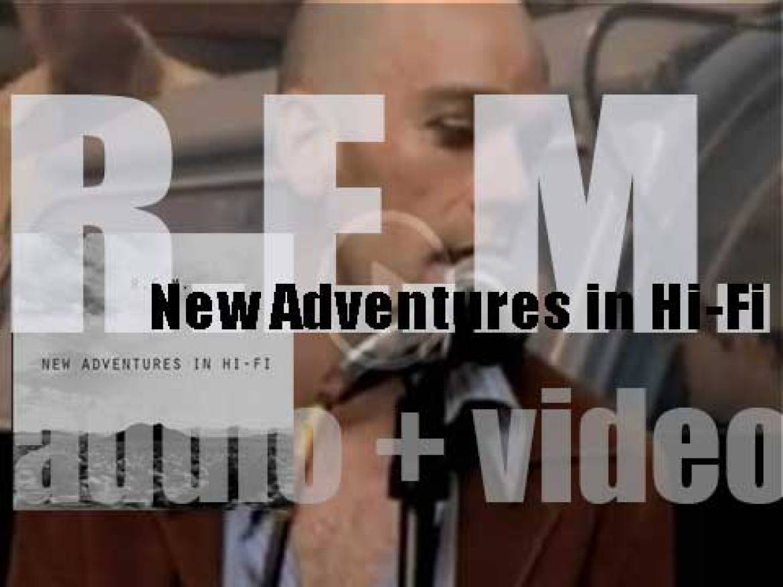 Warner Bros publish R.E.M.'s tenth album : 'New Adventures in Hi-Fi' featuring 'Electrolite' (1996)