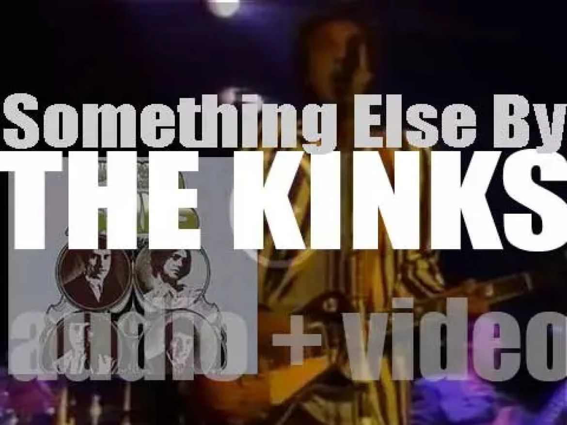 Pye release 'Something Else by The Kinks,' their fifth album featuring 'Waterloo Sunset' (1967)