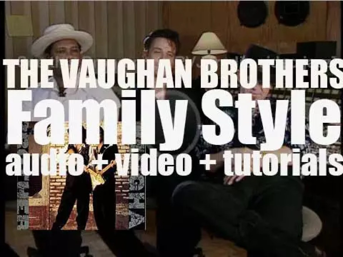 Epic publish 'Family Style' by Jimmie & Stevie Ray Vaughan a.k.a. the Vaughan Brothers (1990)