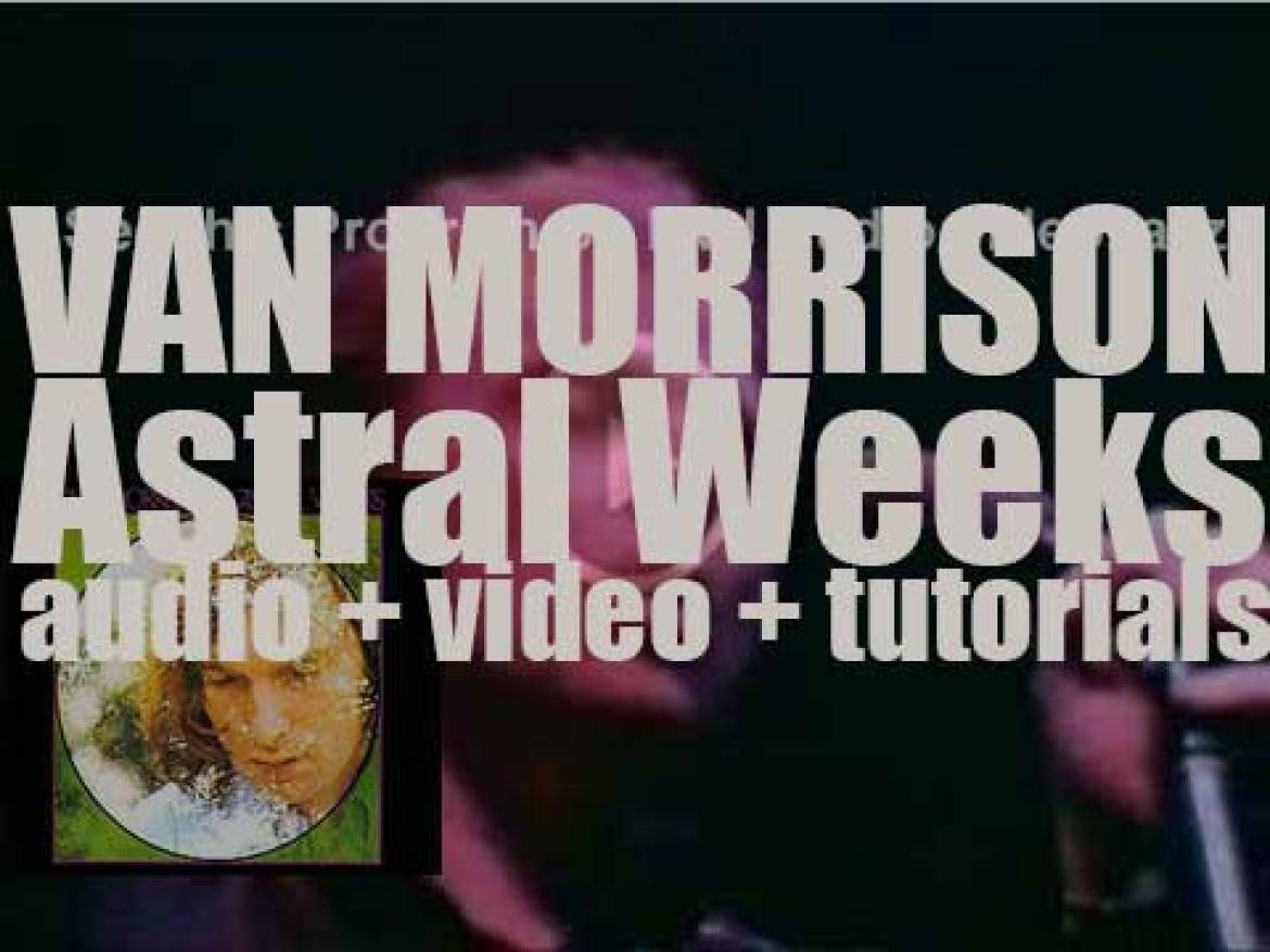 Van Morrison records his second solo album : 'Astral Weeks' featuring 'Cyprus Avenue' and 'Madame George' (1968)