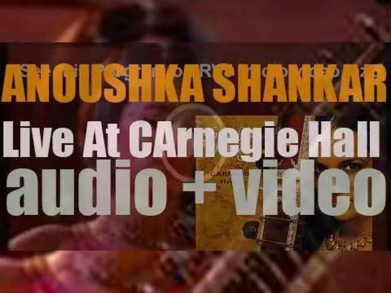Anoushka Shankar records 'Live at Carnegie Hall' (2000)