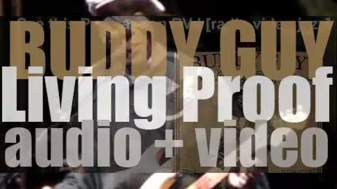 Buddy Guy releases his twenty sixth album : 'Living Proof' (2010)