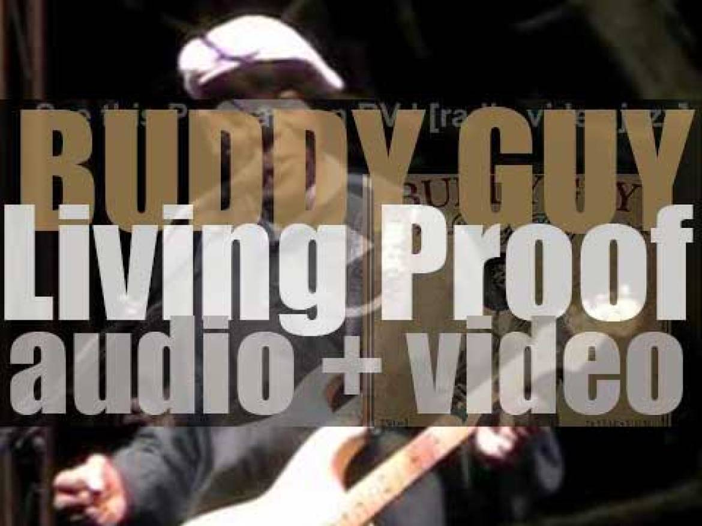 Buddy Guy releases his twenty sixth album : 'Living Proof' (2010)