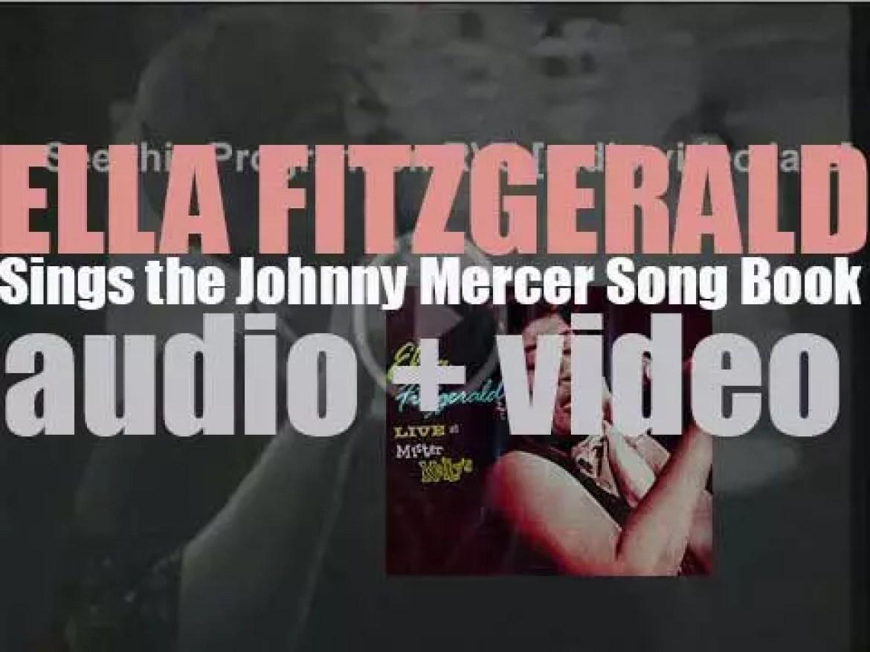 Ella Fitzgerald records 'Ella Fitzgerald Sings the Johnny Mercer Song Book' for Verve (1964)