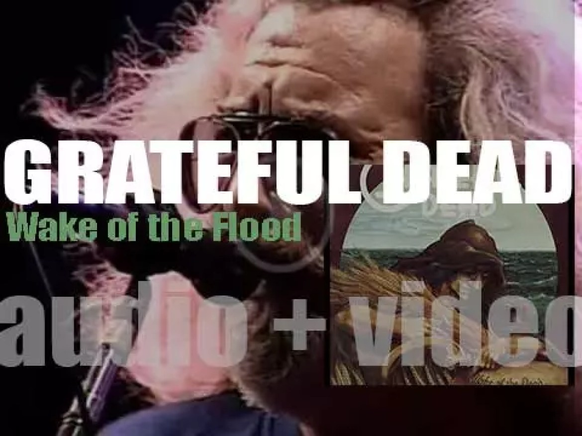 The Grateful Dead release their sixth album  : 'Wake of the Flood' (1973)
