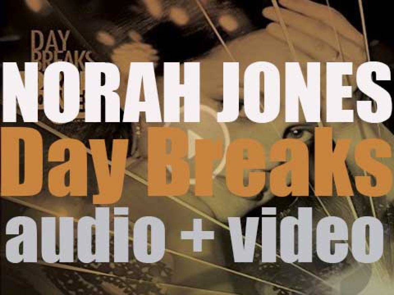 Blue Note publish Norah Jones' sixth album : 'Day Breaks' (2016)