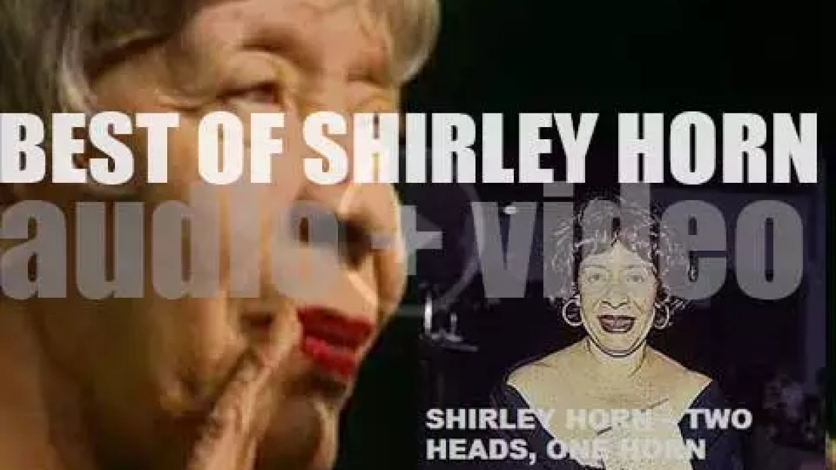 We remember Shirley Horn. 'Two Heads, One Horn'