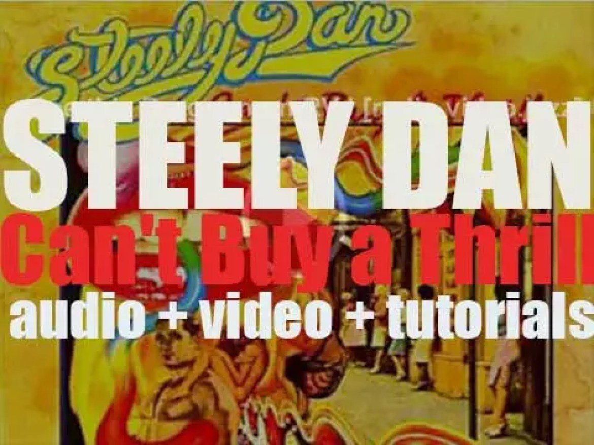ABC Records publish Steely Dan's debut album : 'Can't Buy a Thrill' featuring 'Do It Again' and 'Reelin' In the Years' (1972)