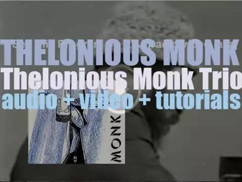 Thelonious Monk records his first studio album : 'Thelonious Monk Trio' for Prestige (1952)