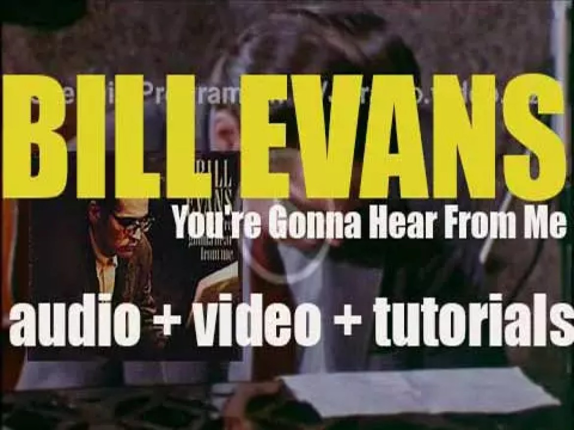 Bill Evans records 'You're Gonna Hear From Me,' a live album with Eddie Gomez and Marty Morell (1969)