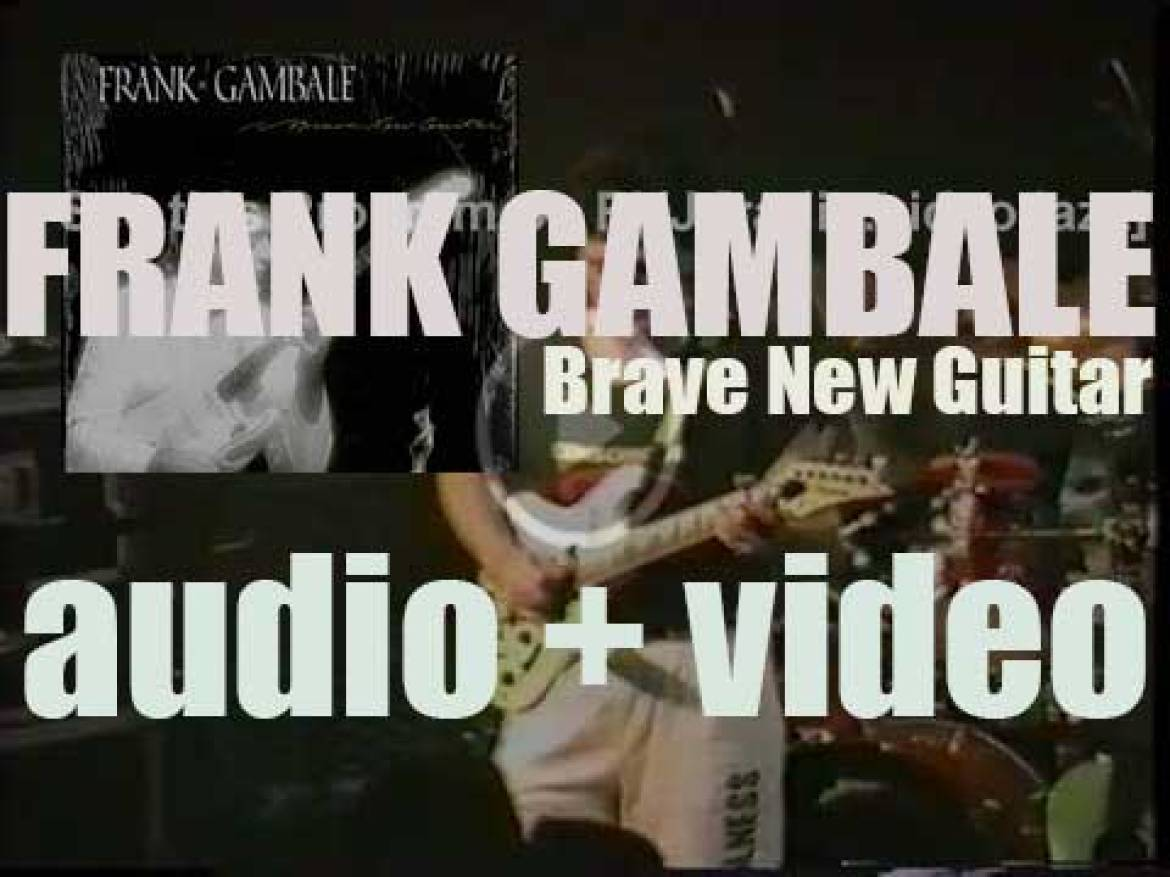 Frank Gambale releases his first album : 'Brave New Guitar' (1985)