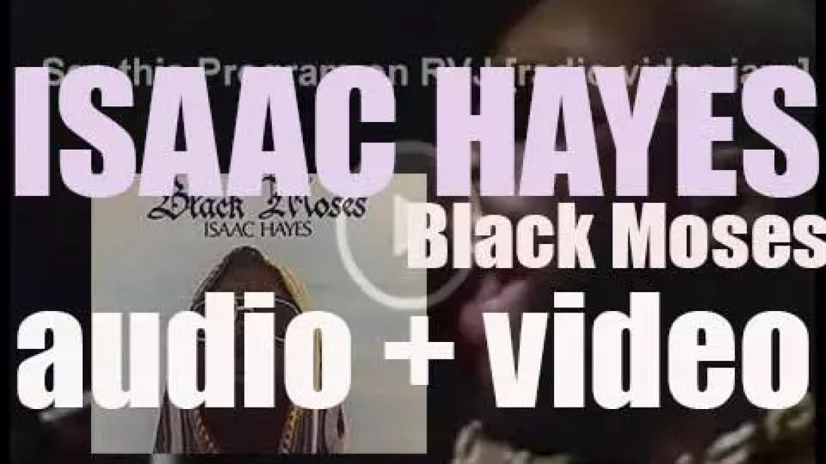 Stax publish Isaac Hayes' album : 'Black Moses' featuring 'Never Can Say Goodbye' (1971)