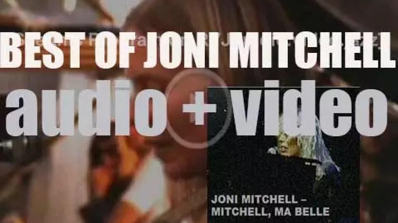 We all wish happy birthday to Joni Mitchell. 'Mitchell, Ma Belle'