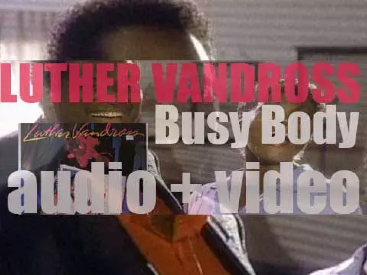 Luther Vandross releases his third album : 'Busy Body' co-produced with Marcus Miller (1983)