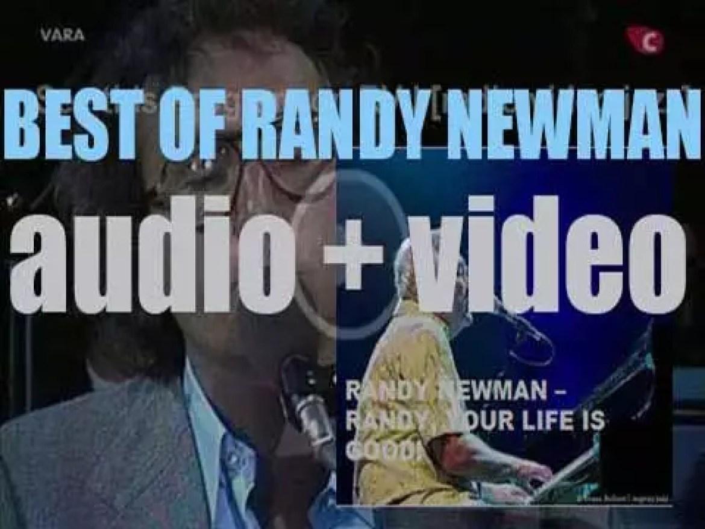 Happy Birthday Randy Newman. 'Randy, Your Life Is Good!'