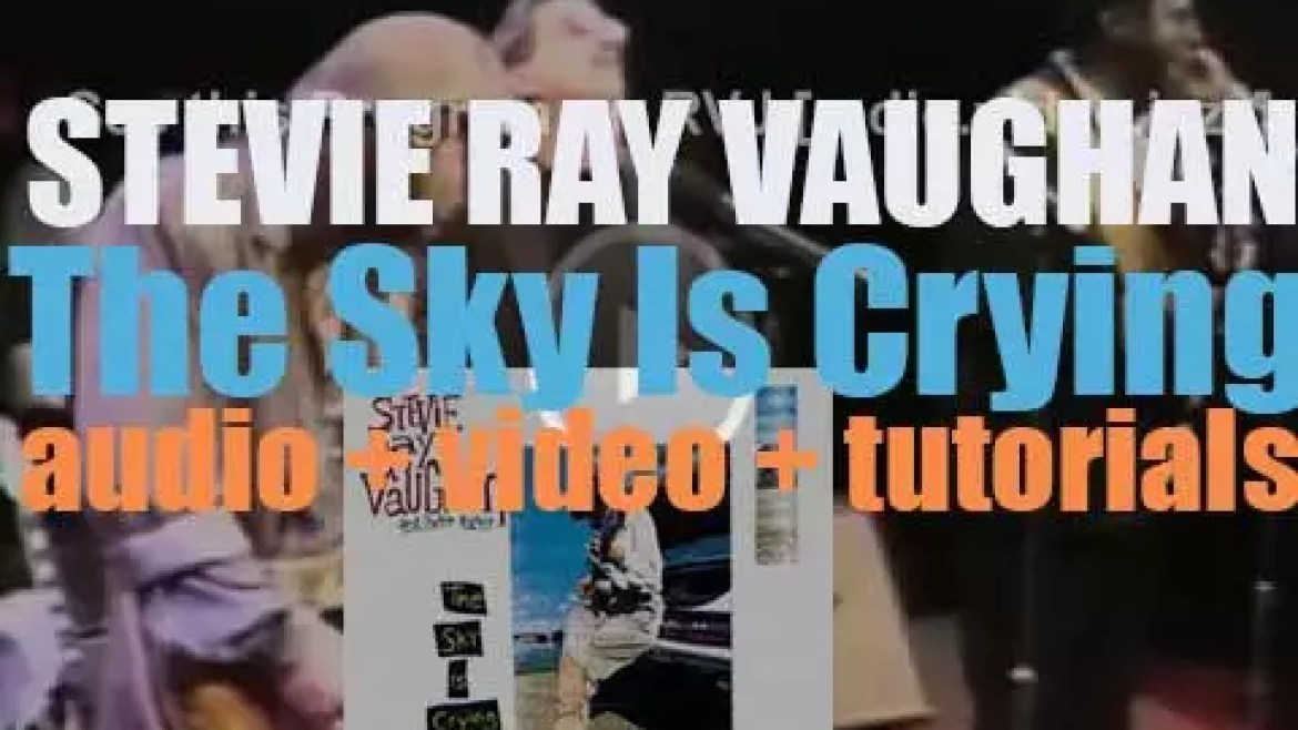 Epic publish Stevie Ray Vaughan's fifth album : 'The Sky Is Crying' (1991)