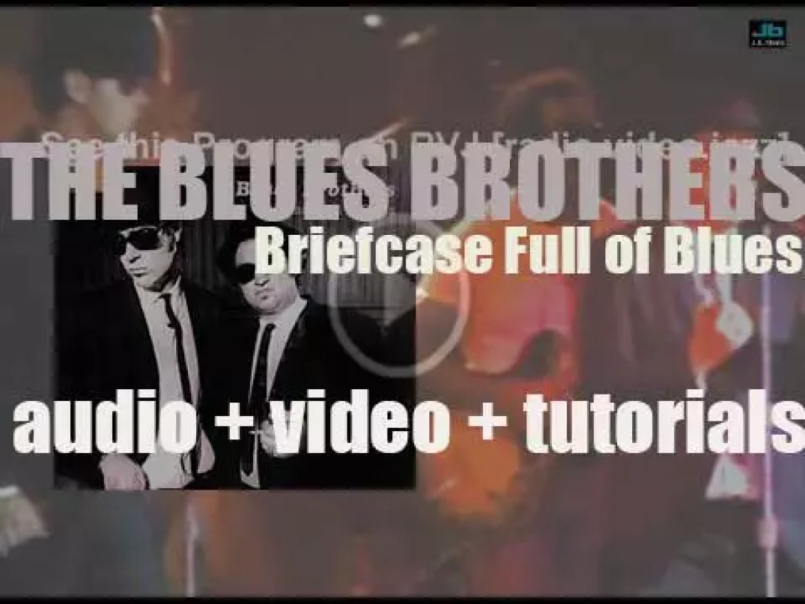 Atlantic publish The Blues Brothers' first album : 'Briefcase Full of Blues,' recorded live in Los Angeles (1978)