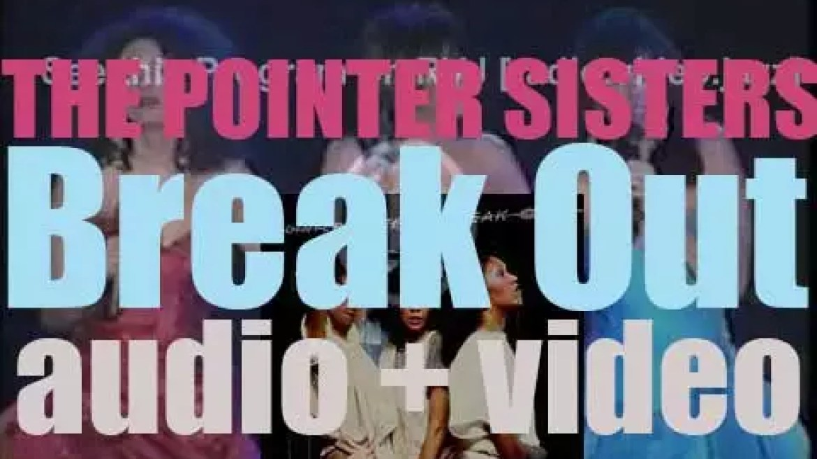 The Pointer Sisters release their tenth album : 'Break Out' featuring 'Neutron Dance' (1983)