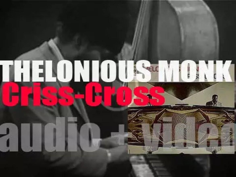 Thelonious Monk records his twenty sixth album : 'Criss-Cross' (1962)