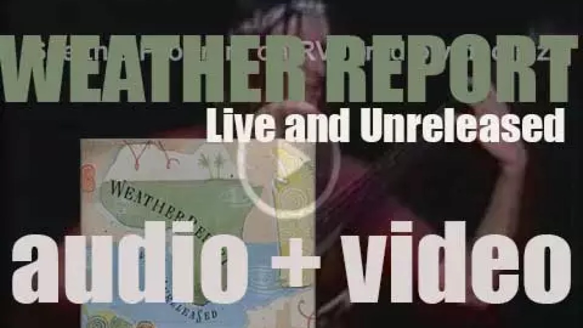 Weather Report record 'Live and Unreleased' (1975)