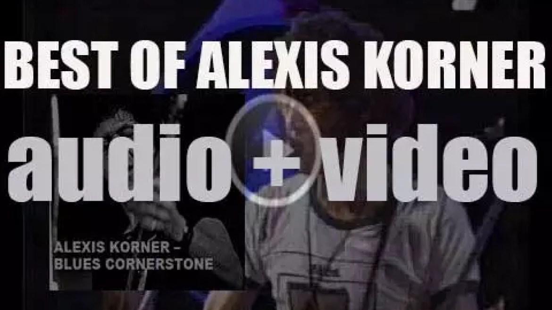 We remember Alexis Korner. 'Blues Cornerstone'