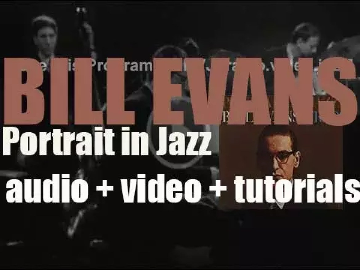 Bill Evans records, with Paul Motian and Scott LaFaro, 'Portrait in Jazz' for Riverside (1959)