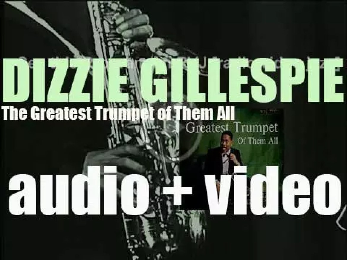 Dizzy Gillespie records 'The Greatest Trumpet of Them All' with Benny Golson, for Verve (1957)