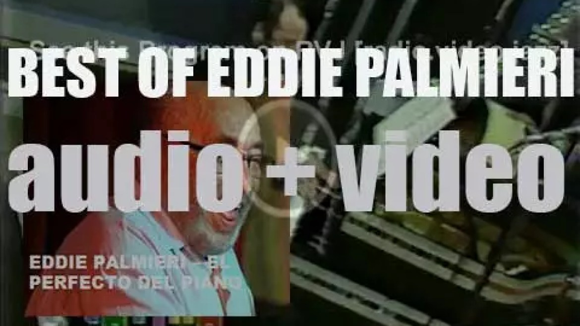 Happy Birthday Eddie Palmieri. 'El Perfecto del Piano'